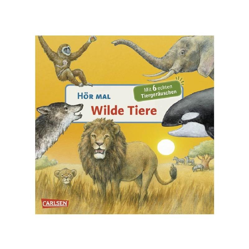Hör mal, wilde Tiere